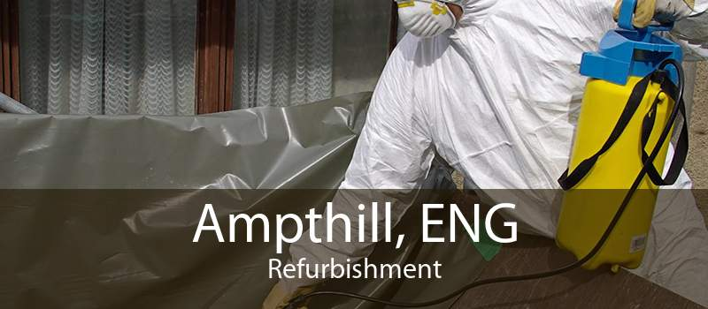 Ampthill, ENG Refurbishment
