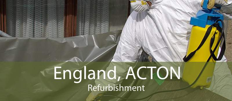 England, ACTON Refurbishment