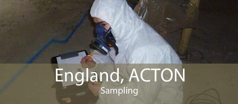 England, ACTON Sampling