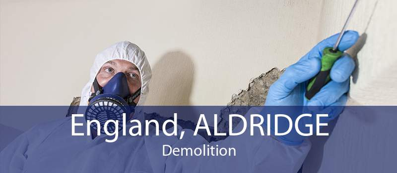 England, ALDRIDGE Demolition