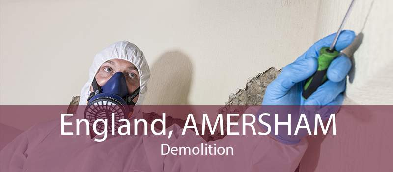 England, AMERSHAM Demolition