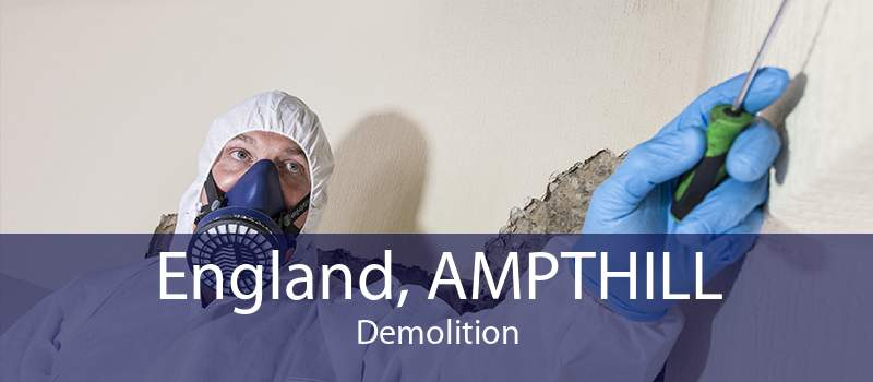 England, AMPTHILL Demolition