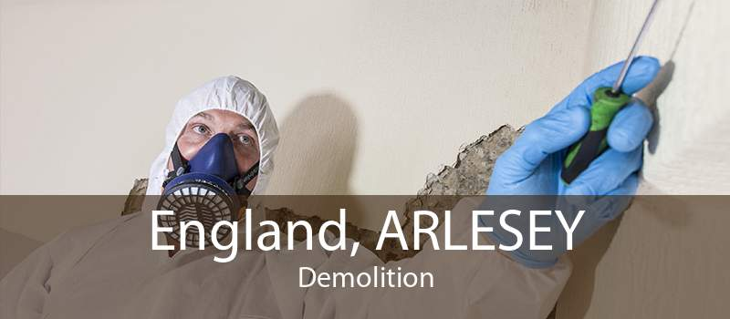 England, ARLESEY Demolition