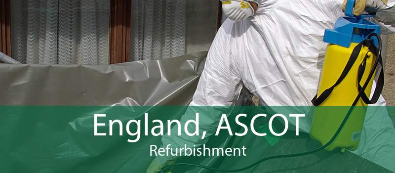 England, ASCOT Refurbishment