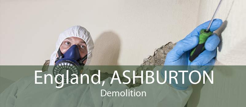 England, ASHBURTON Demolition