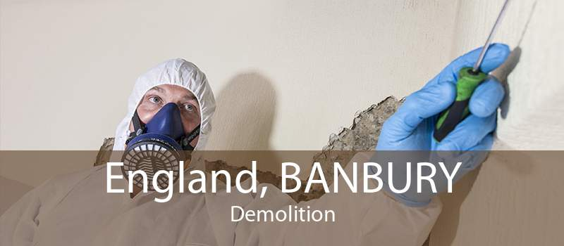 England, BANBURY Demolition