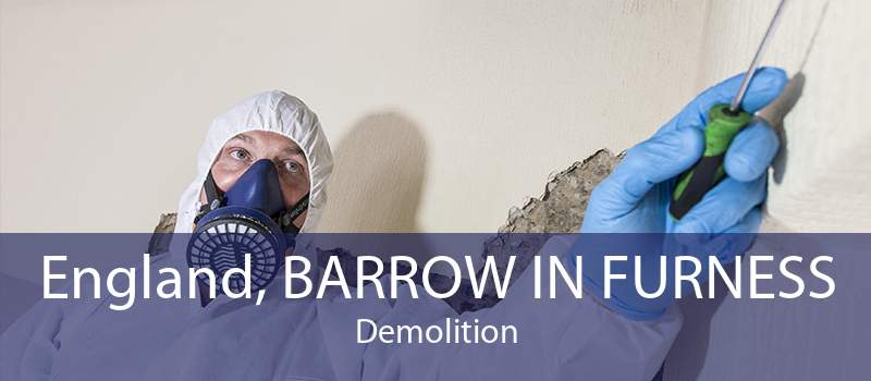 England, BARROW IN FURNESS Demolition