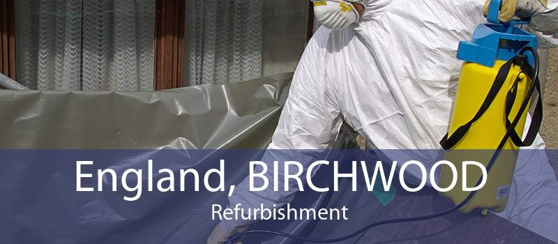 England, BIRCHWOOD Refurbishment