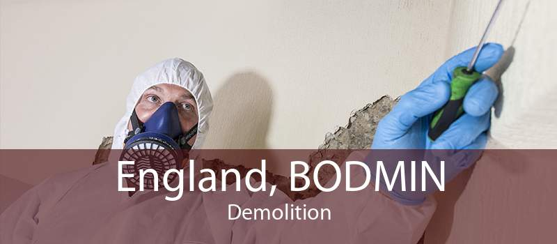 England, BODMIN Demolition