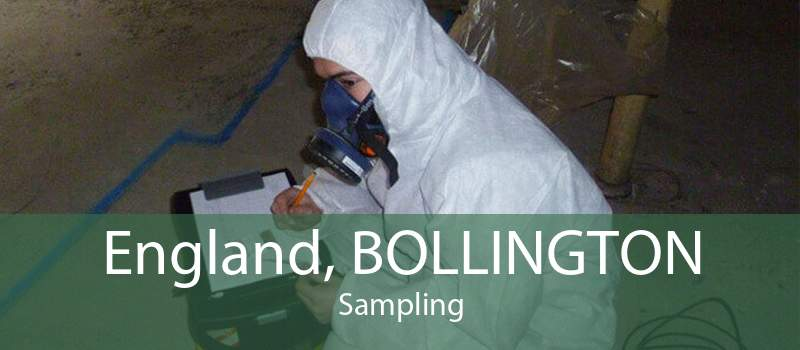 England, BOLLINGTON Sampling