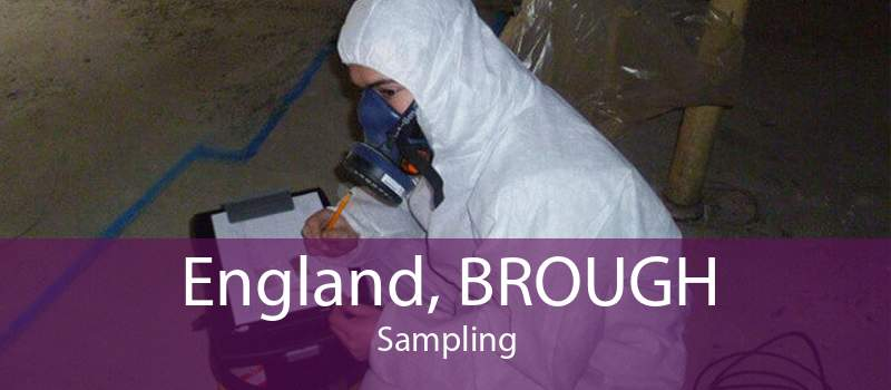 England, BROUGH Sampling