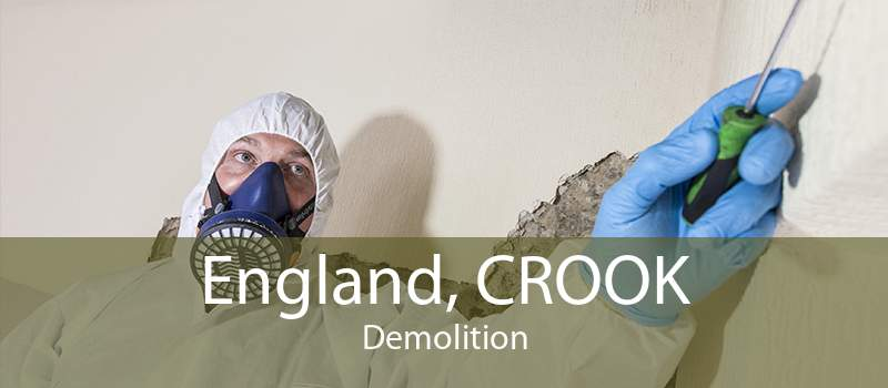 England, CROOK Demolition