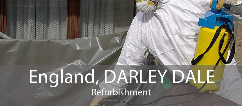 England, DARLEY DALE Refurbishment