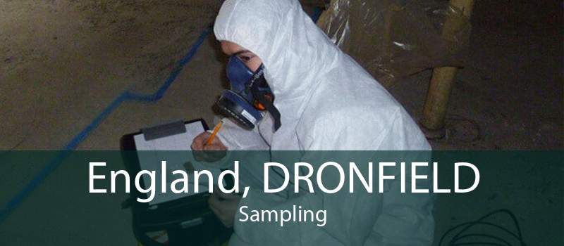 England, DRONFIELD Sampling