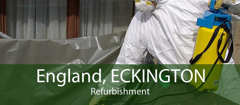 England, ECKINGTON Refurbishment