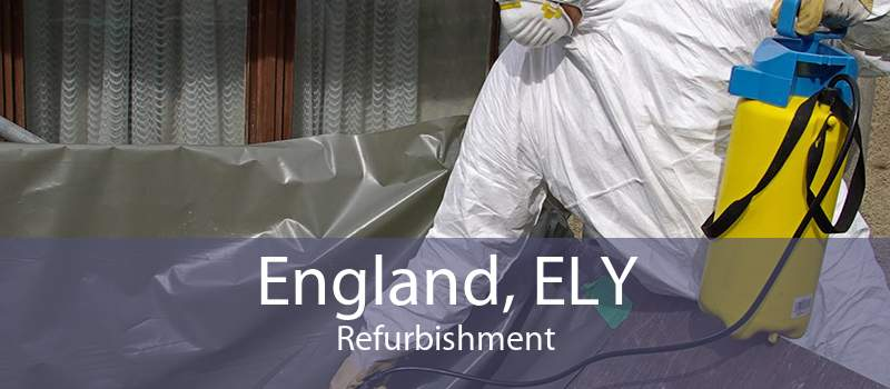 England, ELY Refurbishment