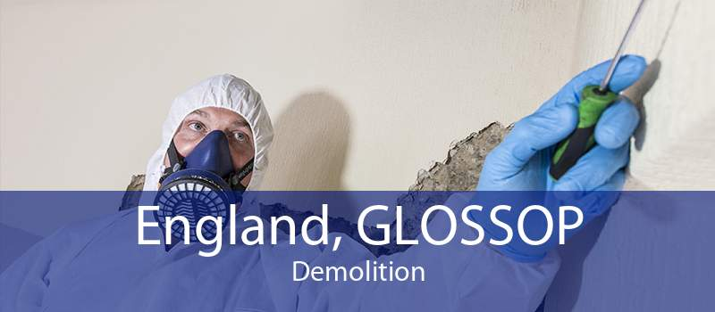 England, GLOSSOP Demolition