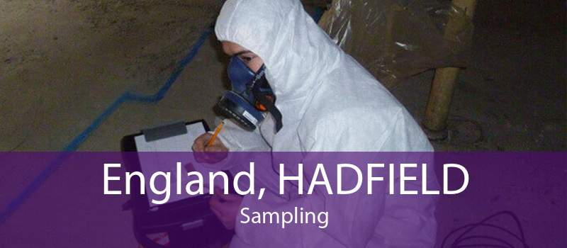 England, HADFIELD Sampling