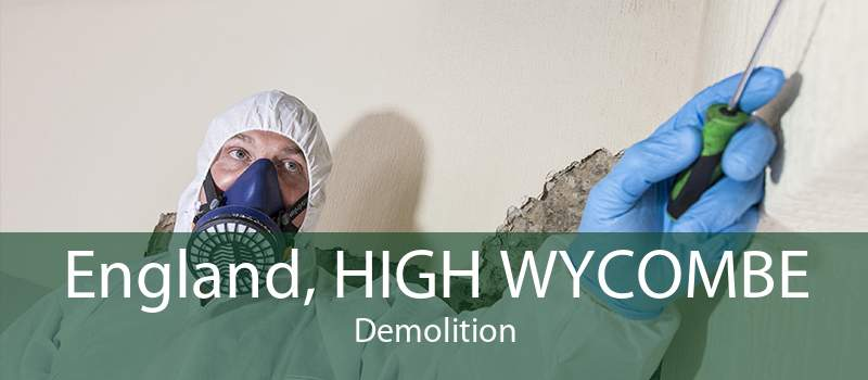 England, HIGH WYCOMBE Demolition