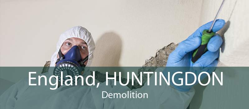 England, HUNTINGDON Demolition