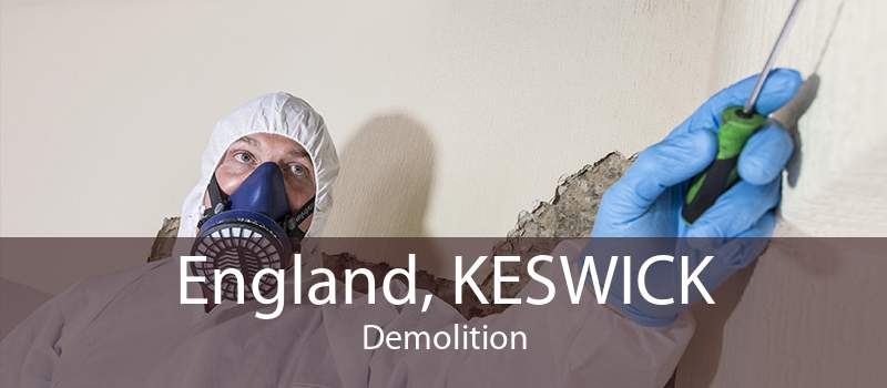 England, KESWICK Demolition
