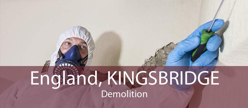 England, KINGSBRIDGE Demolition