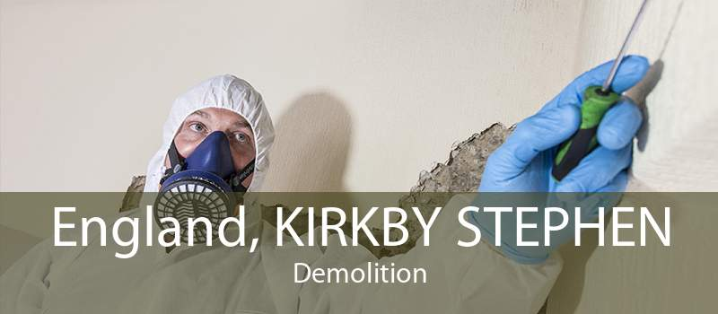 England, KIRKBY STEPHEN Demolition