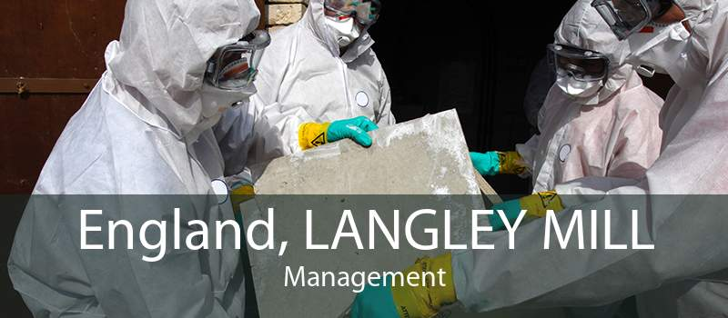 England, LANGLEY MILL Management