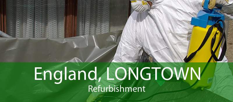 England, LONGTOWN Refurbishment