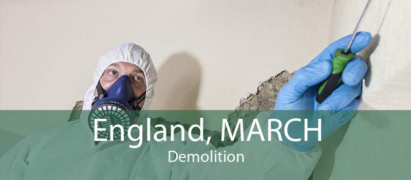 England, MARCH Demolition
