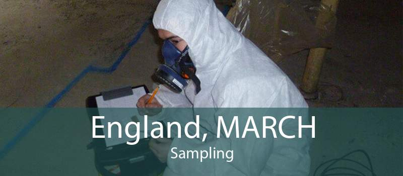 England, MARCH Sampling
