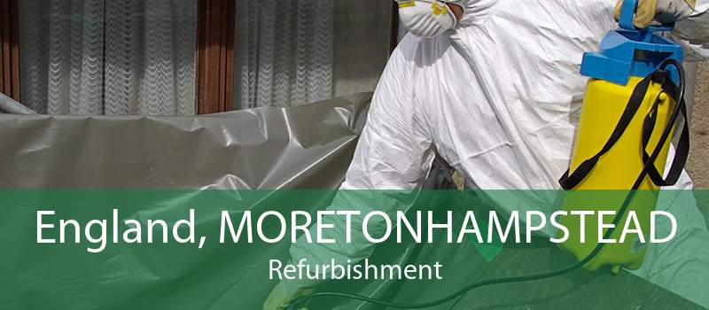 England, MORETONHAMPSTEAD Refurbishment