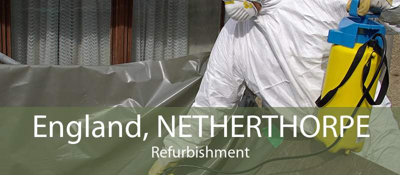 England, NETHERTHORPE Refurbishment