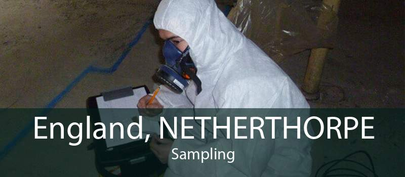 England, NETHERTHORPE Sampling