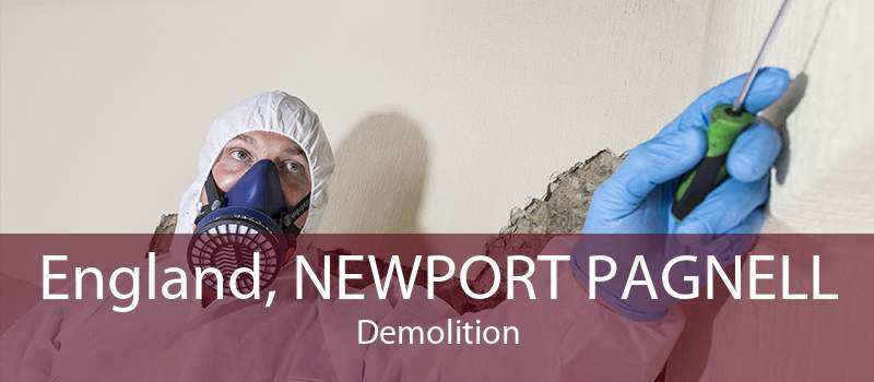 England, NEWPORT PAGNELL Demolition