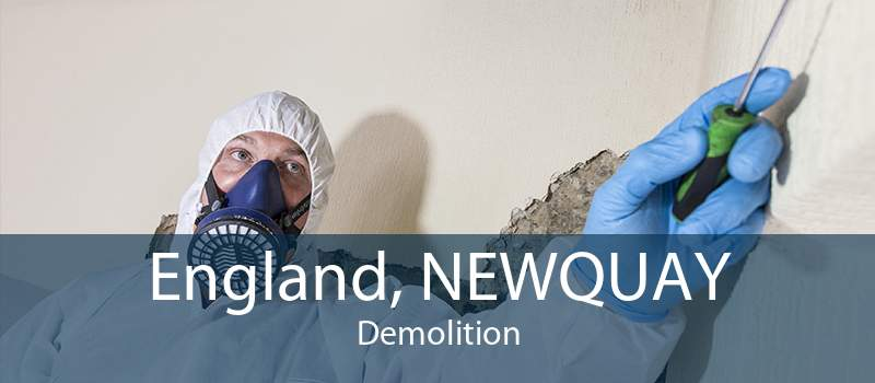 England, NEWQUAY Demolition