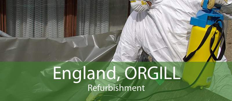 England, ORGILL Refurbishment