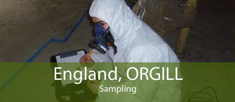 England, ORGILL Sampling
