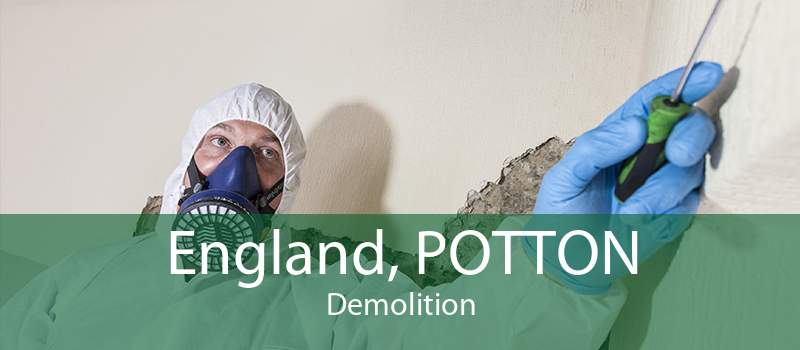 England, POTTON Demolition