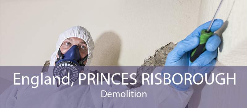England, PRINCES RISBOROUGH Demolition