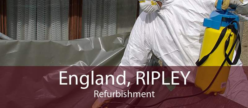England, RIPLEY Refurbishment