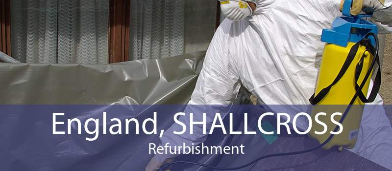 England, SHALLCROSS Refurbishment