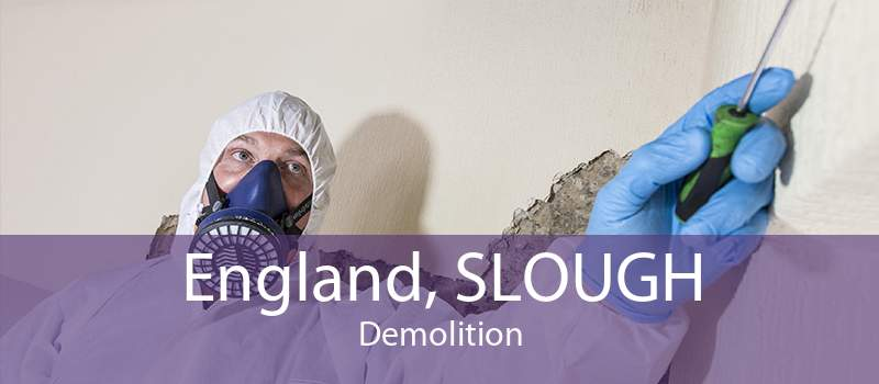 England, SLOUGH Demolition