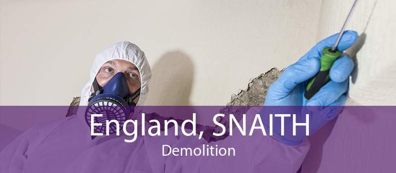 England, SNAITH Demolition