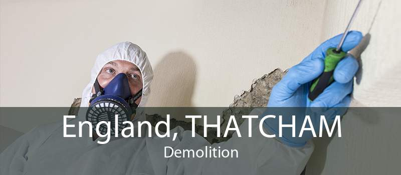 England, THATCHAM Demolition