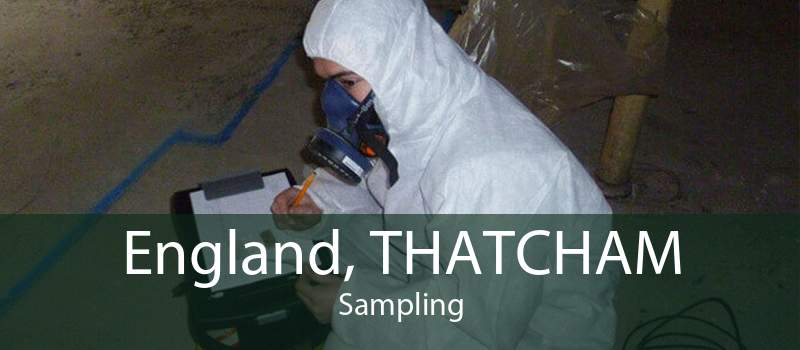 England, THATCHAM Sampling