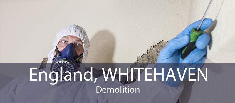 England, WHITEHAVEN Demolition
