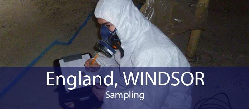 England, WINDSOR Sampling